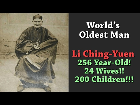 World's Oldest Man - 256 year-old Herbalist, Li Ching-Yuen