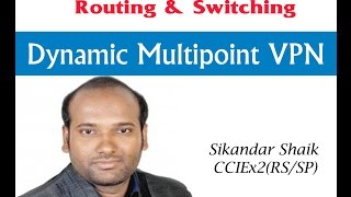 Dynamic Multipoint VPN - Video By Sikandar Shaik || Dual CCIE (RS/SP) # 35012