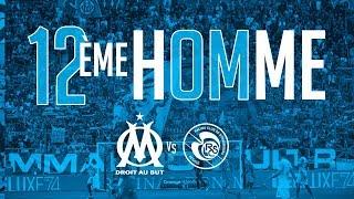OM 3-2 Strasbourg | La victoire depuis les tribunes 12 ème Homme