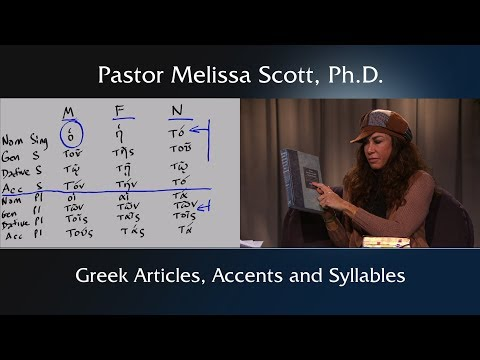 Greek Articles, Accents and Syllables #4 by Pastor Melissa Scott, Ph.D.