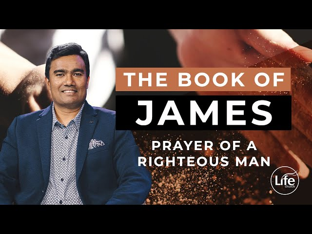James Part 12 - Prayer of A Righteous Man | Rev Paul Jeyachandran