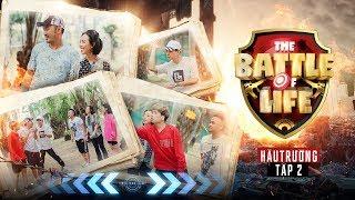 BTS THE BATTLE OF LIFE - TRẬN CHIẾN SINH TỬ - SỐ 2 l Thu Trang, Tiến Luật, Sĩ Thanh, La Thành