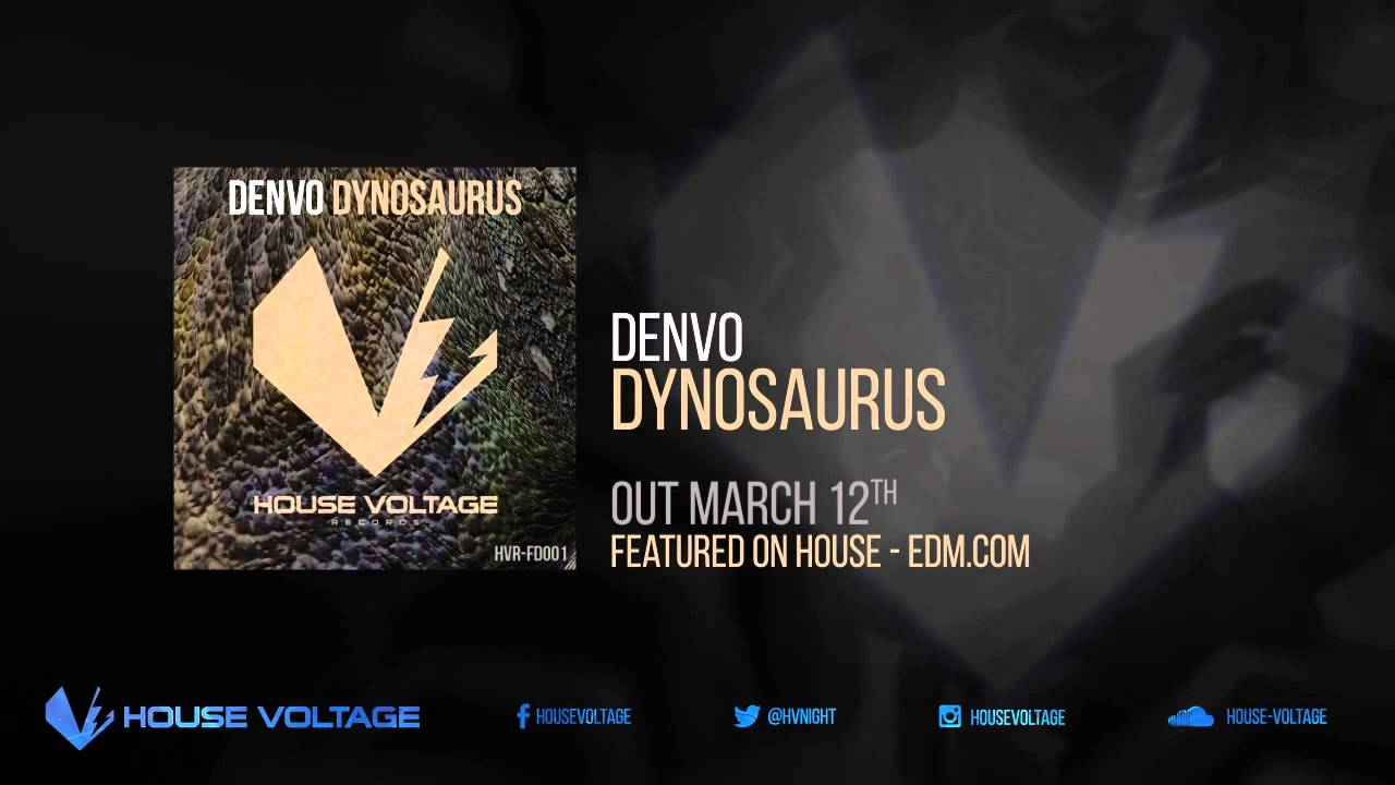 Denvo - Dynosaurus [House Voltage Records] - YouTube