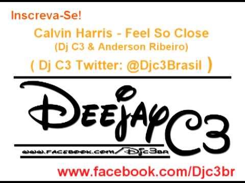 Calvin Harris  Feel So Close FunkMix Dj C3 & Andeson Ribeiro)