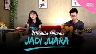 Gambar cover Misellia Ikwan - Jadi Juara (Ruangguru Official Theme Song)