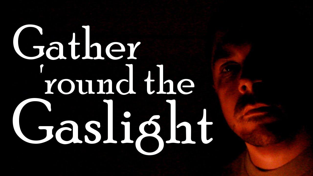 Gather 'round the Gaslight