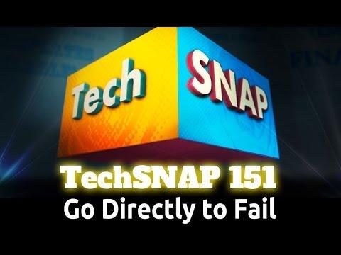 Go Directly To Fail | TechSNAP 151