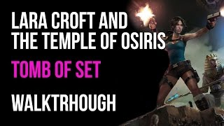 Lara Croft And The Temple Of Osiris Walkthrough Tomb Of Set Gameplay Let