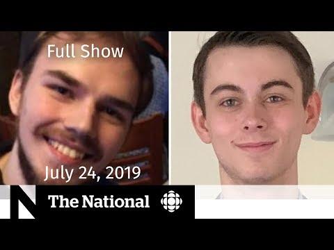 The National for July 24, 2019 — Nationwide Manhunt, Mueller Testifies, Boris Johnson