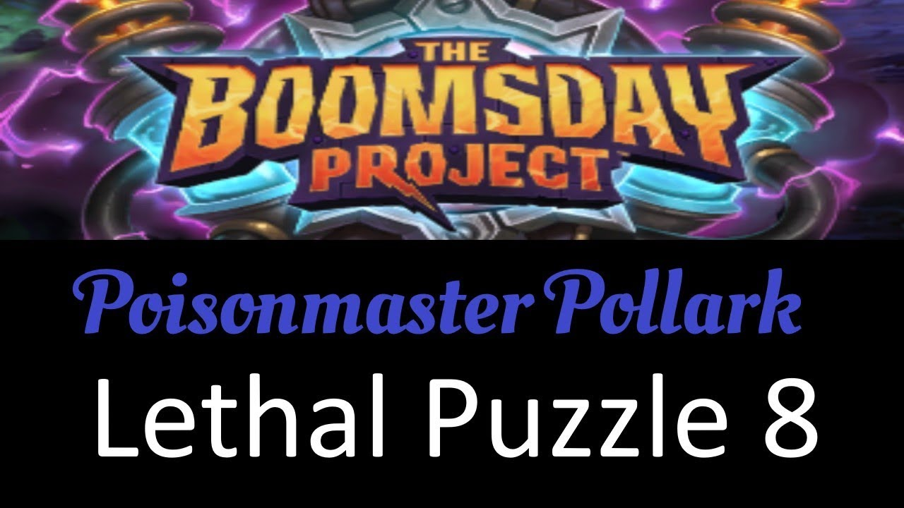 Hearthstone: The Boomsday Project - Lethal - Poisonmaster Pollark / Puzzle 8