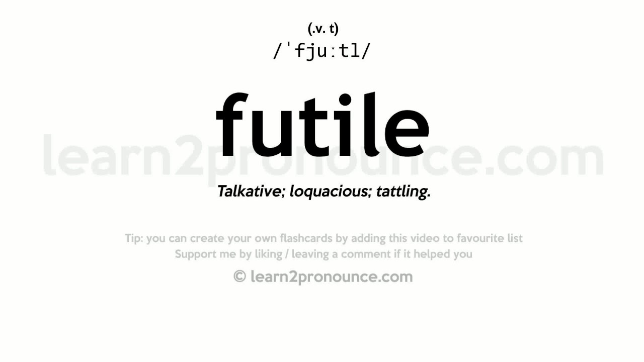 Beautiful Futile Pronunciation And Definition