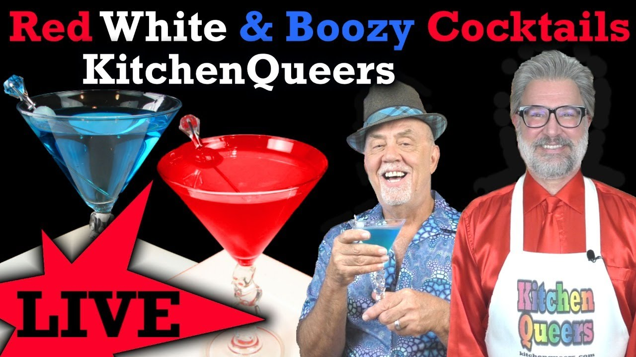 LIVE: Red White & Boozy Cocktails - Fourth of July Libations