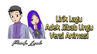 Lagu Adek Berjilbab Ungu Lirik Lagu Versi Animasi