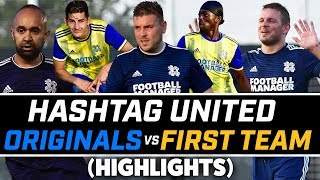 ORIGINALS vs FIRST TEAM (MATCH HIGHLIGHTS) - HASHTAG UNITED
