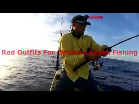 Rod Outfits For Offshore Kayak Fishing
