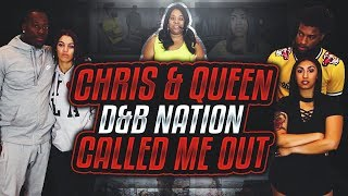 """My Response to D&B Nation, Chris&Queen and their """"SQUAD"""" Calling ME Out"""