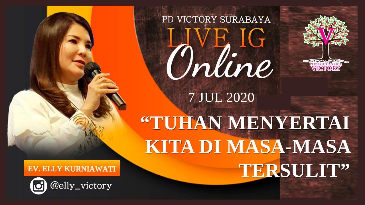 TUHAN MENYERTAI KITA DI MASA-MASA TERSULIT - Ev. Elly Kurniawati - Live IG 7 Jul 2020