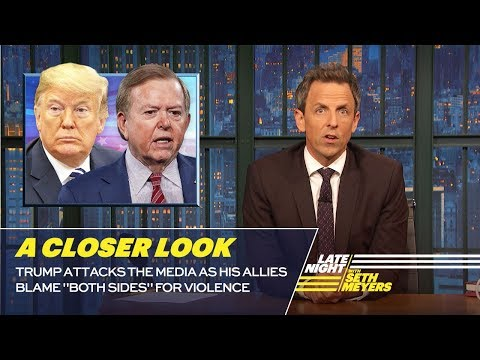 """Trump Attacks the Media as His Allies Blame """"Both Sides"""" for Violence: A Closer Look"""