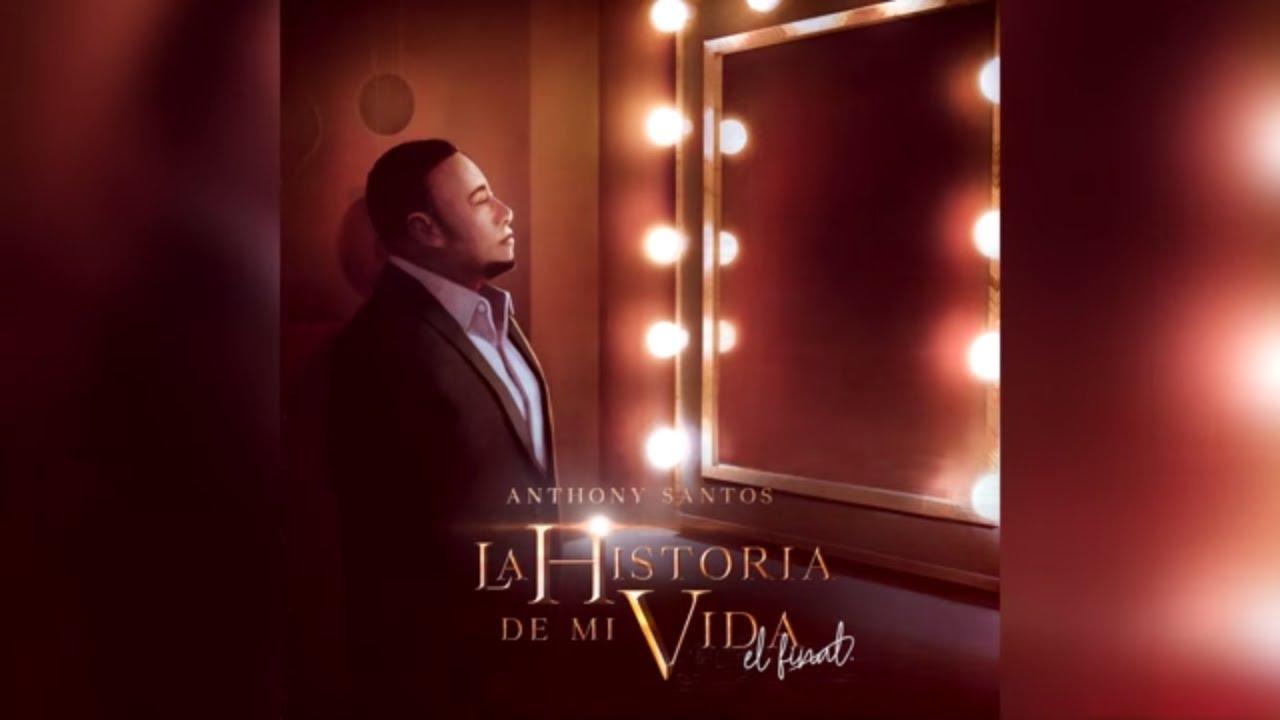 Download Anthony Santos - La Historia de Mi Vida (Video Lyric Oficial)