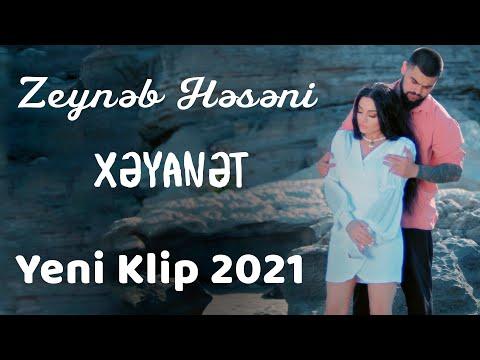 Zeyneb Heseni - Xeyanet (Yeni Klip 2021)