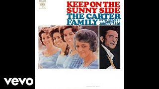 The Carter Family (w/ Special Guest Johnny Cash) - Keep on the Sunny Side (Audio) YouTube Videos