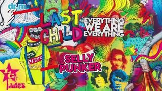 [2.75 MB] Last Child - Selly Punker (Official Audio)