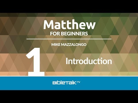 Matthew Bible Study - #1 - Introduction to Matthew's Gospel