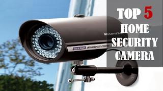 Top 5 Home Security Camera 2017 | Top 5 Home Security Camera Reviews| Top Rated Home Security Camera