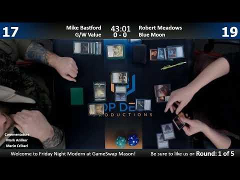 Modern FNM w/ Comm 12/8/17: Mike Basford (G/W Value) vs. Robert Meadows (Blue Moon)