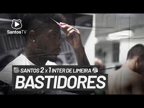 SANTOS 2 X 1 INTER DE LIMEIRA | BASTIDORES | PAULISTÃO (18/04/21)