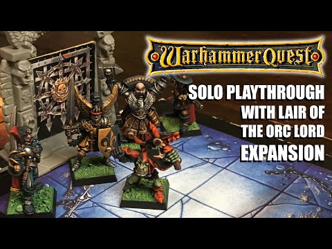 Classic Warhammer Quest Solo Playthrough with Lair of the Orc Lord Expansion, Second Game |