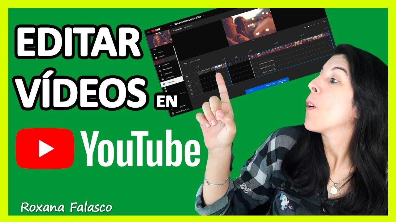 Cómo Editar Vídeos En Youtube 2019 Youtube