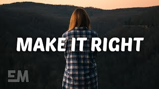 Quinn Lewis - Make It Right (Lyrics)