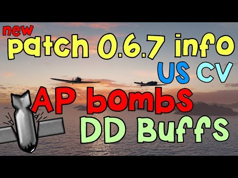 NEW patch Info for 0.6.7 AP BOMBS / Buffs / Changes ||World of Warships