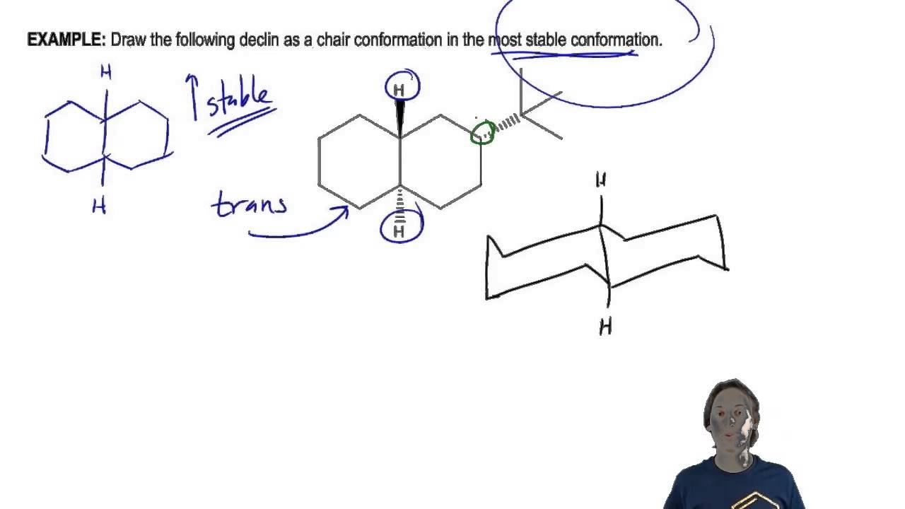 Lecture 107 Draw The Following Declin As A Chair Conformation In The Most Stable Conformation Cosmolearning Chemistry