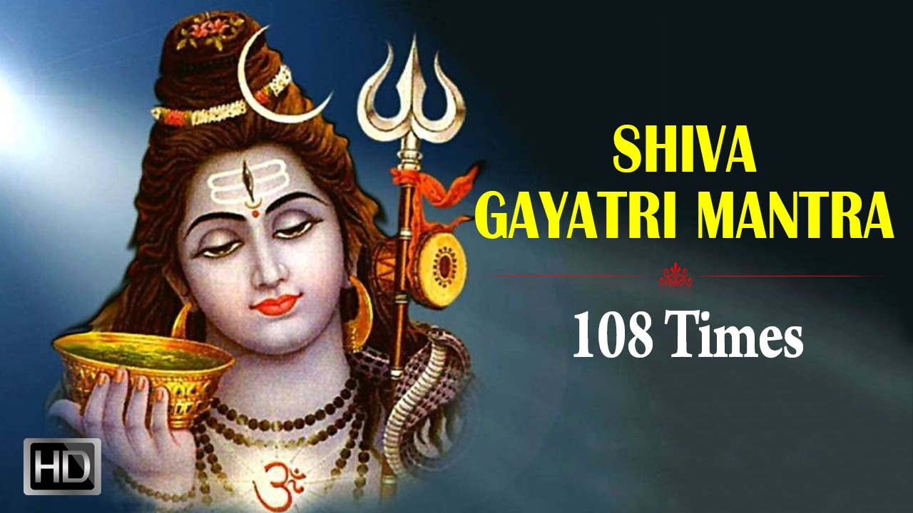 Shiva Gayatri Mantra - 108 Times Chanting - Powerful Mantra for Health &  Peace