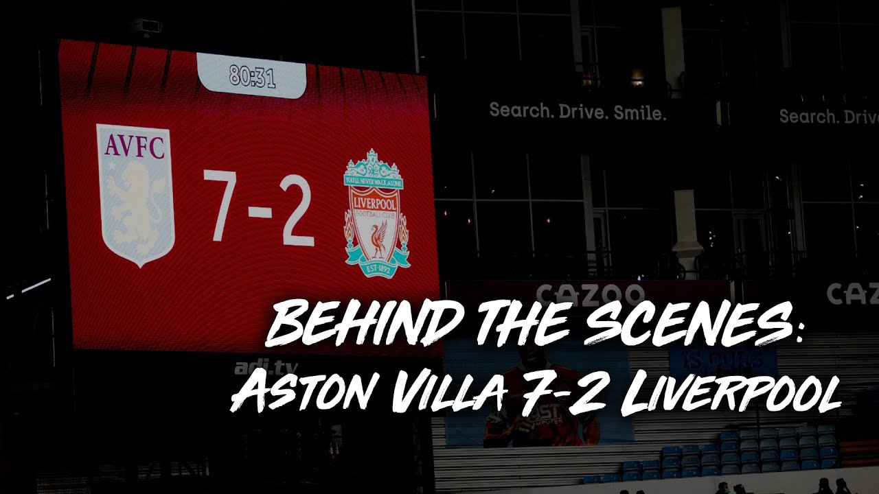 BEHIND THE SCENES | Aston Villa 7-2 Liverpool