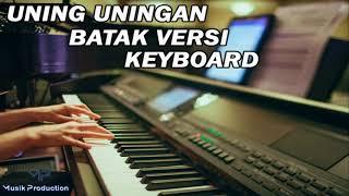 Uning - uningan Batak Toba Terbaik 2018 Versi Keyboard, Nonstop Uning - uningan Batak Terbaru 2018