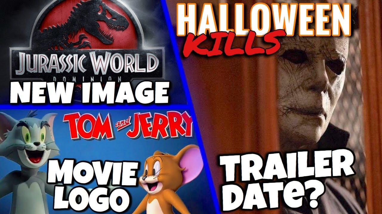 Halloween 3 2020 Trailer Halloween Kills Trailer Date, Jurassic World 3 Image, Tom & Jerry