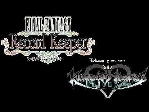 Final Fantasy: Record Keeper / Kingdom Hearts: Union χ #2 (part 1)