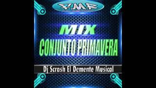 Mix Conjunto Primavera By Dj Scrash El Demente Musical FMR