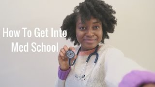 How To Get Into Medical School (My Experience)