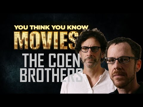 The Coen Brothers - You Think You Know Movies