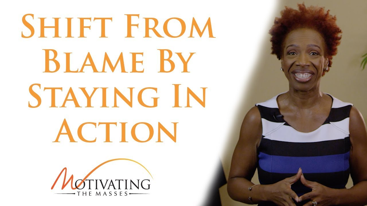 Lisa Nichols - Shift From Blame By Staying In Action