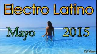 Electro Latino Mayo 2015 (DJ Vince)