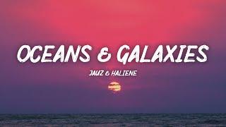 Jauz & HALIENE - Oceans & Galaxies (Lyrics)