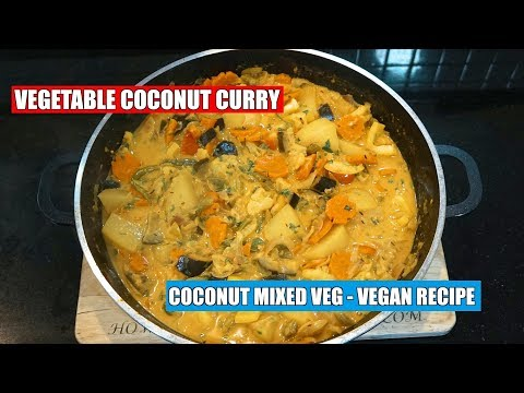 How To make Vegetable Curry - Veg Coconut Curry - Vegan Recipe - Mixed Veg Curry Recipe