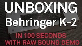 Behringer K-2 Unboxing - WITH RAW SOUND DEMO