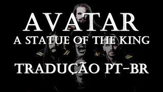 Avatar - A Statue Of The King - Tradução [PT-BR]
