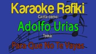 Adolfo Urias - Para Que No Te Vayas Karaoke Demo